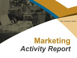 Marketing Activity Report Powerpoint Presentation Slides