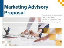 Marketing Advisory Proposal Powerpoint Presentation Slides