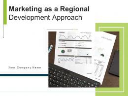 Marketing As A Regional Development Approach Powerpoint Presentation Slides