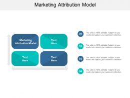 Marketing Attribution Model Ppt Powerpoint Presentation Slides Deck Cpb