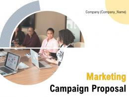 Marketing Campaign Proposal Powerpoint Presentation Slides