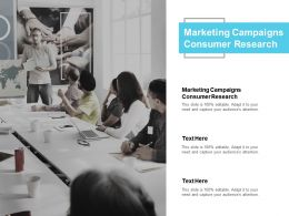 Marketing Campaigns Consumer Research Ppt Powerpoint Presentation Files Cpb