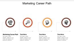Marketing Career Path Ppt Powerpoint Presentation Outline Grid Cpb