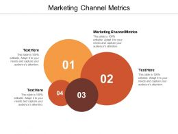 Marketing Channel Metrics Ppt Powerpoint Presentation Icon Deck Cpb