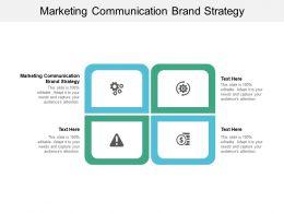 Marketing Communication Brand Strategy Ppt Powerpoint Presentation Portfolio Information Cpb