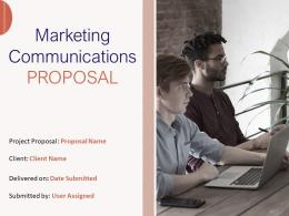 Marketing Communications Proposal Powerpoint Presentation Slides