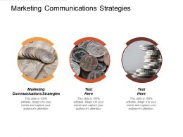 Marketing Communications Strategies Ppt Powerpoint Presentation Gallery Ideas Cpb