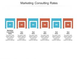 Marketing Consulting Rates Ppt Powerpoint Presentation Ideas Files Cpb