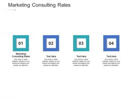 Marketing Consulting Rates Ppt Powerpoint Presentation Slides Slideshow Cpb