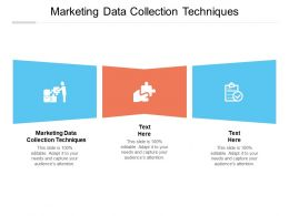 Marketing Data Collection Techniques Ppt Powerpoint Presentation Slides Influencers Cpb