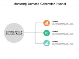 Marketing Demand Generation Funnel Ppt Powerpoint Presentation Outline Graphic Cpb