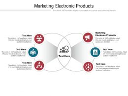 Marketing Electronic Products Ppt Powerpoint Presentation Slides Styles Cpb