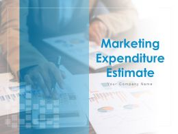 Marketing Expenditure Estimate Powerpoint Presentation Slides