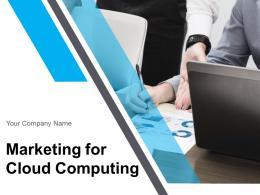 Marketing For Cloud Computing Powerpoint Presentation Slides