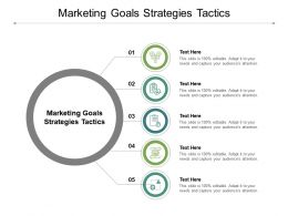 Marketing Goals Strategies Tactics Ppt Powerpoint Presentation Summary File Formats Cpb