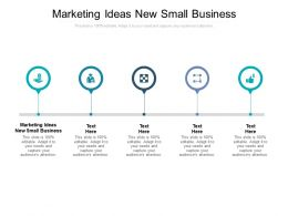 Marketing Ideas New Small Business Ppt Powerpoint Presentation Gallery Samples Cpb