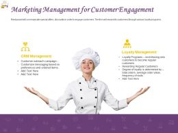 Marketing Management For Customer Engagement Presentation Slides Example File