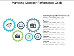 Marketing Manager Performance Goals Ppt Powerpoint Presentation Ideas Graphics Example Cpb