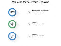 Marketing Metrics Inform Decisions Ppt Powerpoint Presentation Summary Slide Portrait Cpb