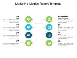 Marketing Metrics Report Template Ppt Powerpoint Presentation Model Pictures Cpb