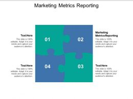 Marketing Metrics Reporting Ppt Powerpoint Presentation Topics Cpb