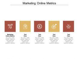 Marketing Online Metrics Ppt Powerpoint Presentation Layouts Objects Cpb