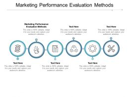 Marketing Performance Evaluation Methods Ppt Powerpoint Presentation Portfolio Show Cpb