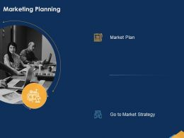 Marketing Planning Go To Market Ppt Powerpoint Presentation Show
