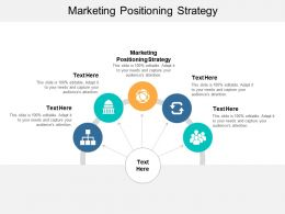 Marketing Positioning Strategy Ppt Powerpoint Presentation Slides Example File Cpb