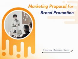 Marketing Proposal For Brand Promotion Powerpoint Presentation Slides