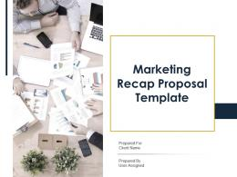 Marketing Recap Proposal Template Powerpoint Presentation Slides