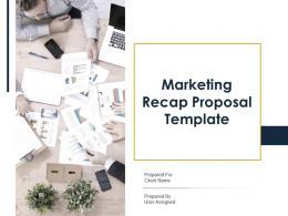 Marketing Recap Proposal Template Powerpoint Presentation Slides