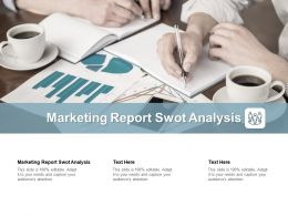 Marketing Report Swot Analysis Ppt Powerpoint Presentation Icon Guidelines Cpb