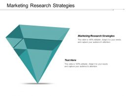 Marketing Research Strategies Ppt Powerpoint Presentation Outline Infographics Cpb