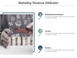 Marketing Revenue Attribution Ppt Powerpoint Presentation Outline Aids Cpb