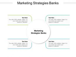 Marketing Strategies Banks Ppt Powerpoint Presentation Infographics Ideas Cpb