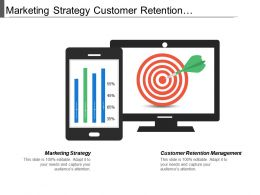 Marketing Strategy Customer Retention Management Marketing Analysis Negotiation Skills Cpb