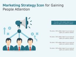 Marketing Strategy Icon For Gaining People Attention