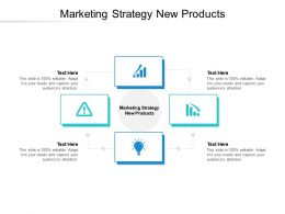 Marketing Strategy New Products Ppt Powerpoint Presentation Inspiration Influencers Cpb