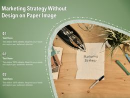 Marketing Strategy Without Design On Paper Image
