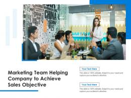 Marketing Team Helping Company To Achieve Sales Objective