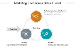 Marketing Techniques Sales Funnel Ppt Powerpoint Presentation Outline Example Cpb