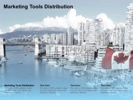 Marketing Tools Distribution Ppt Powerpoint Presentation Infographics Outline Cpb