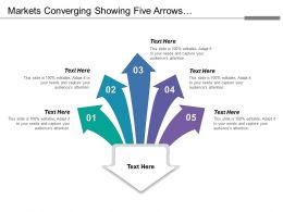 Markets Converging Showing Five Arrows Downwards Facing With Text Holders