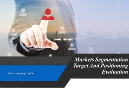 Markets Segmentation Target And Positioning Evaluation Powerpoint Presentation Slides