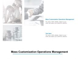 Mass Customization Operations Management Ppt Powerpoint Presentation Example Cpb