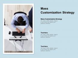 Mass Customization Strategy Ppt Powerpoint Presentation Gallery Design Inspiration Cpb
