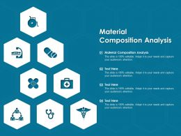 Material Composition Analysis Ppt Powerpoint Presentation Styles Rules