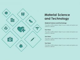 Material Science And Technology Ppt Powerpoint Presentation Infographic Graphic Images