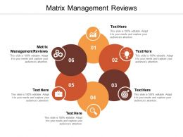 Matrix Management Reviews Ppt Powerpoint Presentation Summary Graphics Cpb